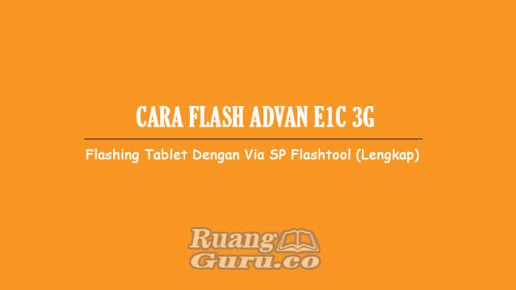 Cara-Flash-Advan-E1C-3G