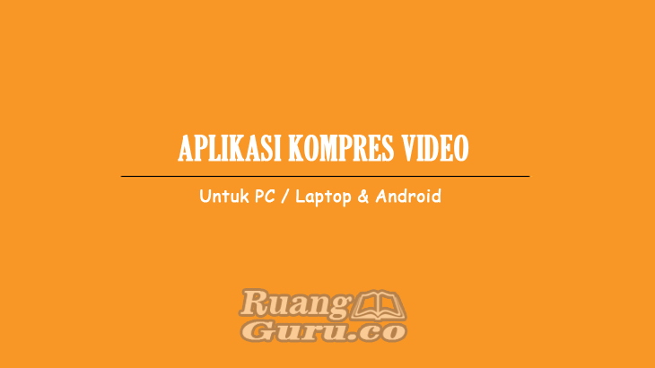 Aplikasi Kompres Video