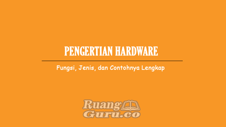 PENGERTIAN HARDWARE