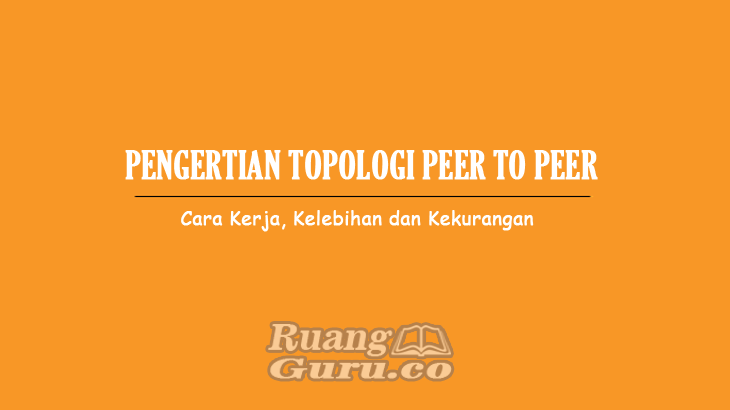 Pengertian Topologi Peer to Peer