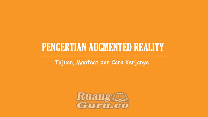 Pengertian Augmented Reality (AR)