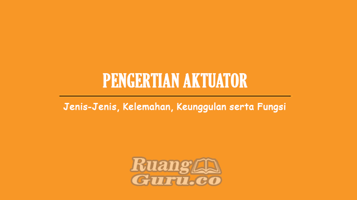 Pengertian-Aktuator