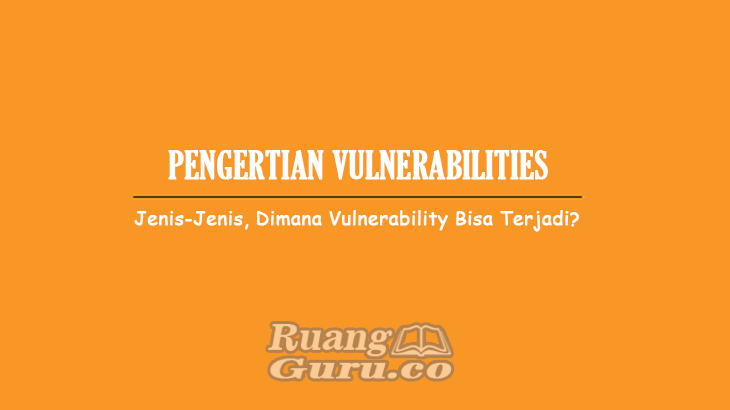 Pengertian-Vulnerabilities